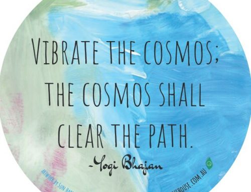 Vibrate the Cosmos. The Cosmos shall clear the Path.