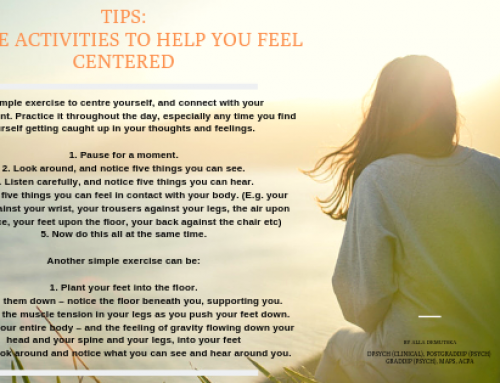 TIPS:  SIMPLE ACTIVITIES TO HELP YOU FEEL CENTERED